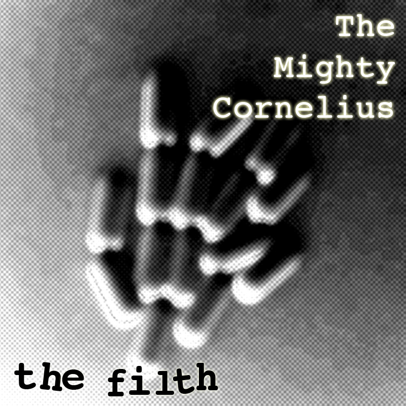 The Mighty Cornelius – The Filth EP