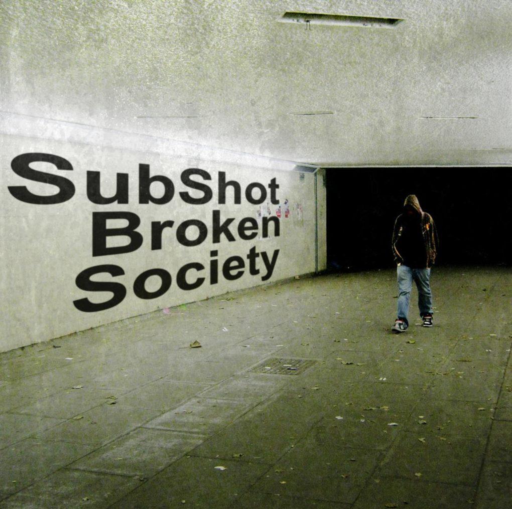 SubShot – Broken Society EP